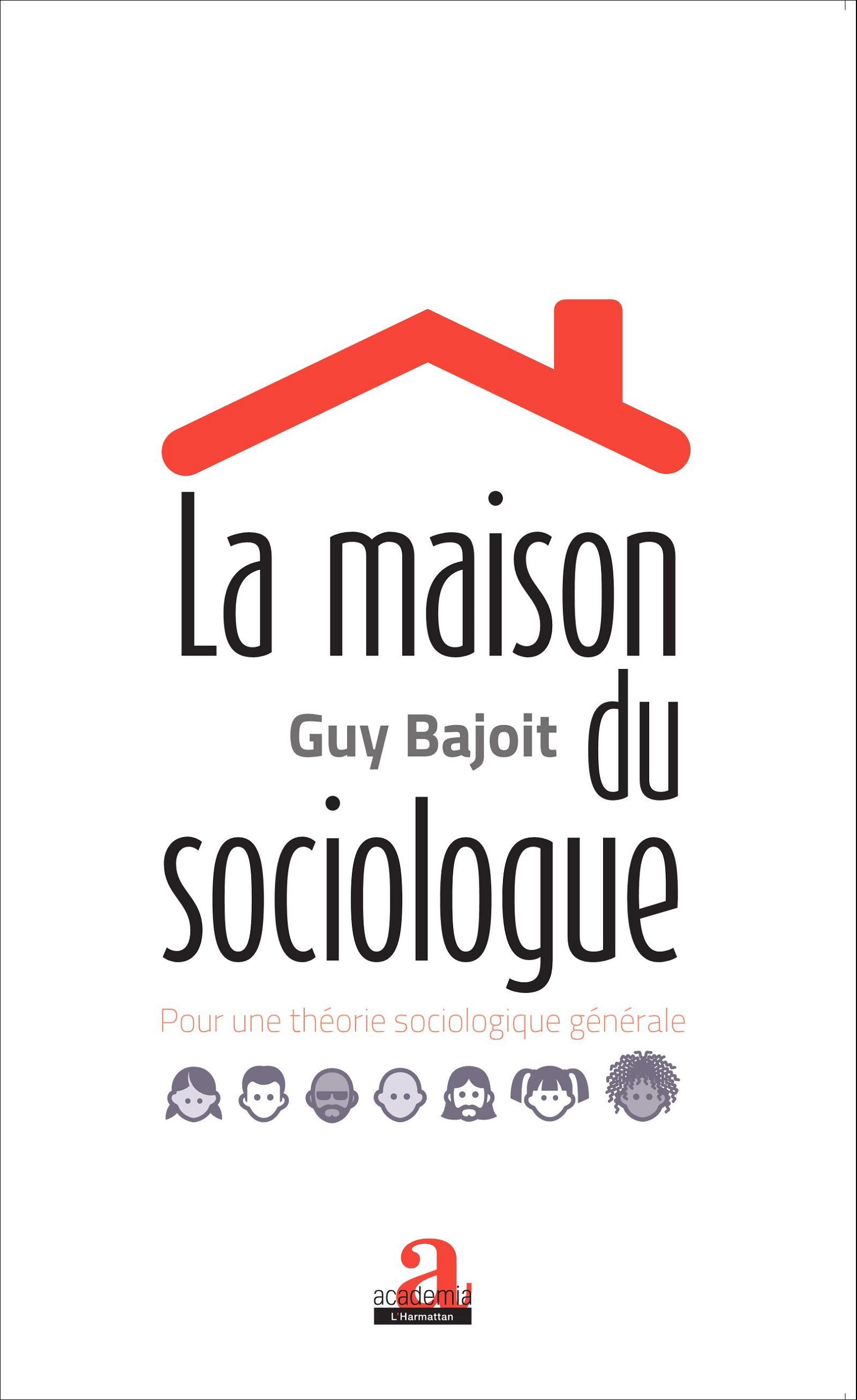 la maison du sociologue pour une th orie sociologique g n rale guy bajoit livre ebook epub. Black Bedroom Furniture Sets. Home Design Ideas