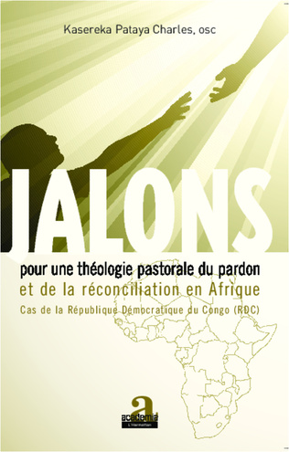 Couverture Jalons pour une théologie du pardon et de la réconciliation en Afrique