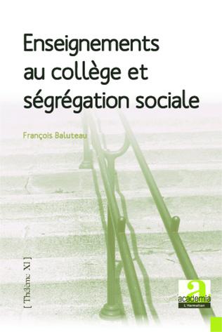 Couverture Enseignements au collège et ségrégation sociale