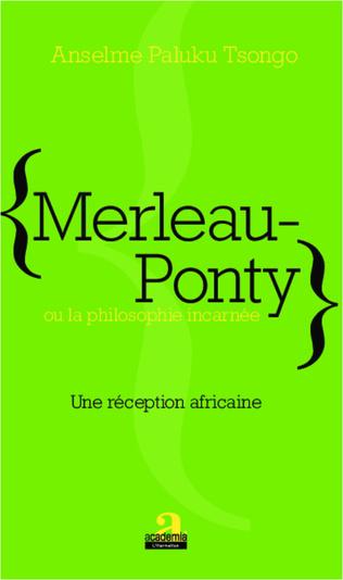 Couverture Merleau-Ponty ou la philosophie incarnée