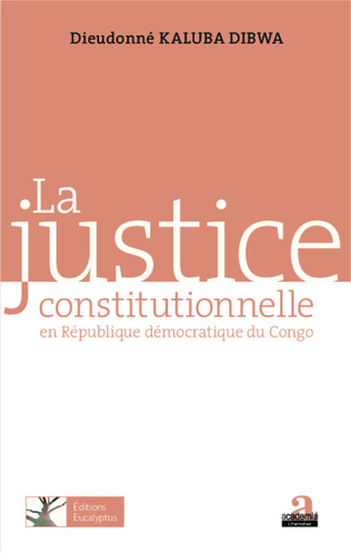 Couverture Justice constitutionnelle en République Démocratique du Congo