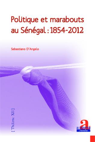 Couverture Politique et marabouts au Sénégal : 1854-2012