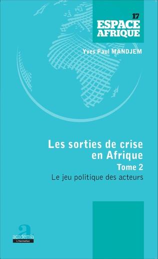 Couverture Sorties de crise en Afrique (Tome 2)