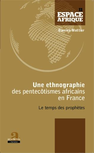 Couverture Une ethnographie des pentecôtismes africains en France