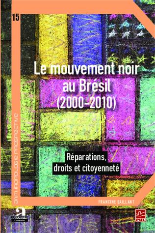 Couverture Le mouvement noir au Brésil (2000-2010)