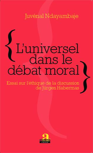Couverture L'universel dans le débat moral