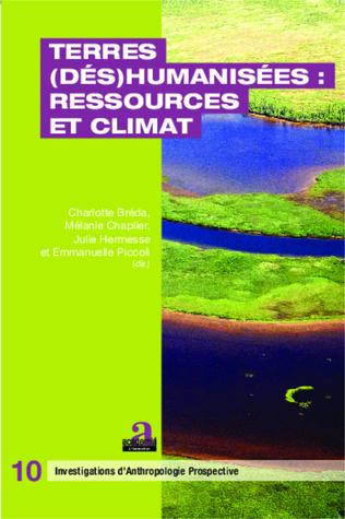 Couverture Terres (dés)humanisées : ressources et climat
