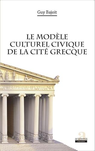 Couverture Le modèle culturel civique de la cité grecque