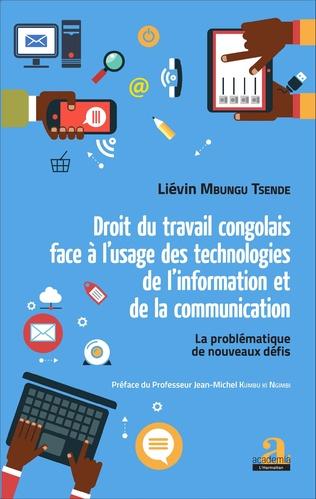 Couverture Droit du travail congolais face à l'usage des technologies de l'information et de la communication