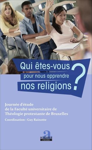 Couverture Qui êtes-vous pour nous apprendre nos religions ?