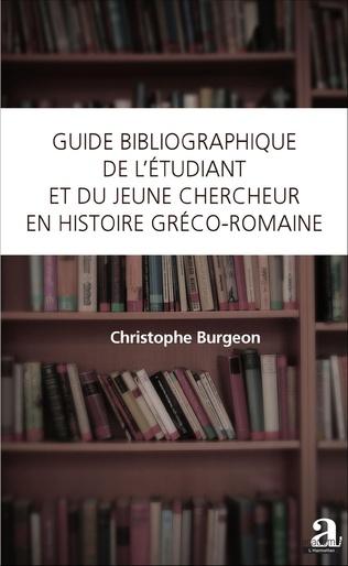 Couverture Guide bibliographique de l'étudiant et du jeune chercheur en histoire gréco-romaine