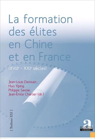 Couverture La formation des élites en Chine et en France (XVIIe - XXIe siècles).