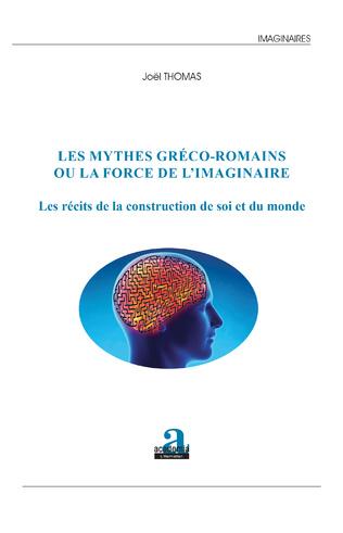 Couverture Les mythes gréco-romains ou la force de l'imaginaire