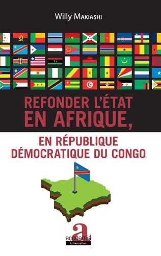 Couverture Refonder l'État en Afrique, en République Démocratique du Congo