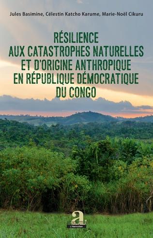 Couverture Résilience aux catastrophes naturelles et d'origine anthropique en République démocratique du Congo