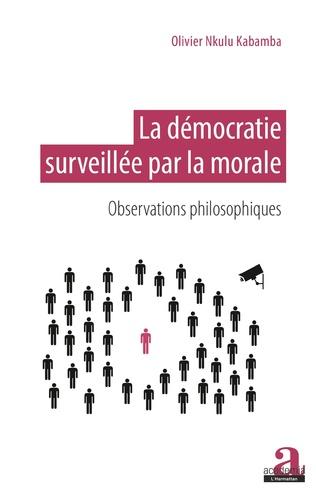 Couverture La démocratie surveillée par la morale