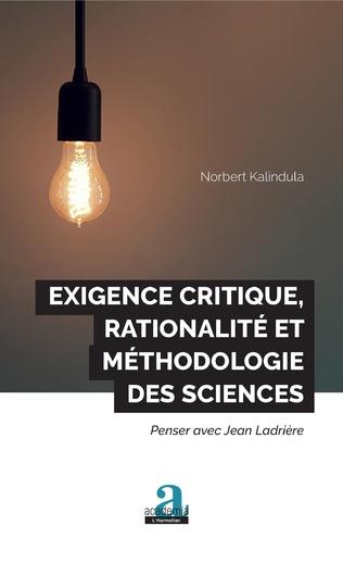 Couverture Exigence critique, rationalité et méthodologie des sciences