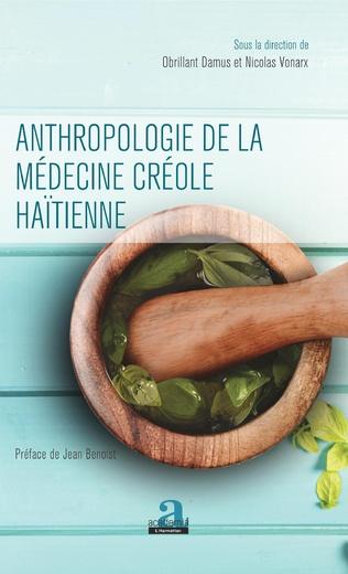 Couverture Anthropologie de la médecine créole haïtienne
