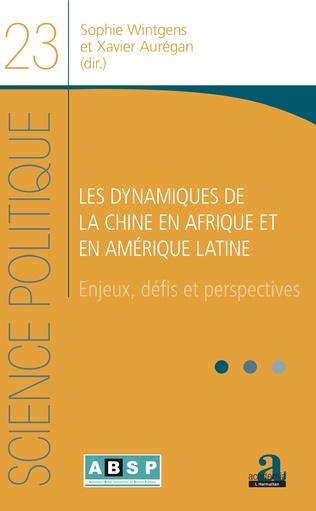 Couverture Les dynamiques de la Chine en Afrique et en Amérique latine