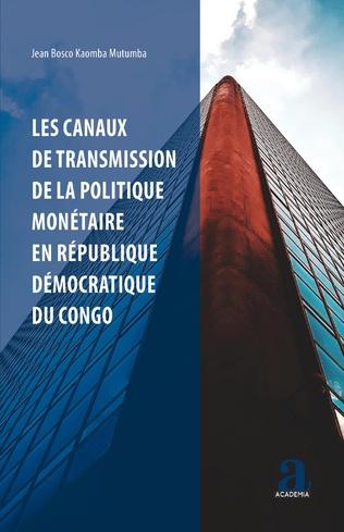 Couverture Les canaux de transmission de la politique monétaire en République démocratique du Congo