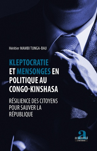 Couverture Kleptocratie et mensonges en politique au Congo-Kinshasa