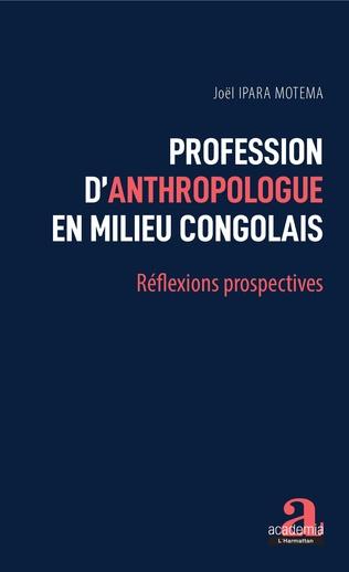 Couverture Profession d'anthropologue en milieu congolais