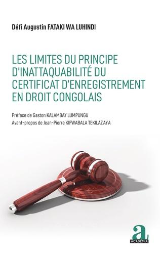 Couverture Les limites du principe d'inattaquabilité du certificat d'enregistrement en droit congolais