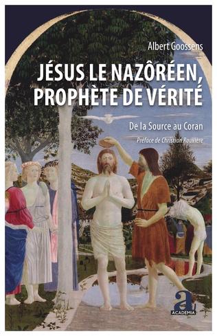 Couverture Jésus le Nazôréen, Prophète de Vérité