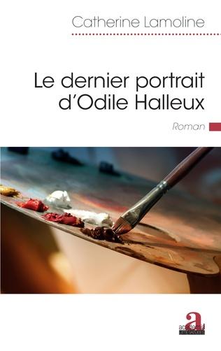 Couverture Le dernier portrait d'Odile Halleux