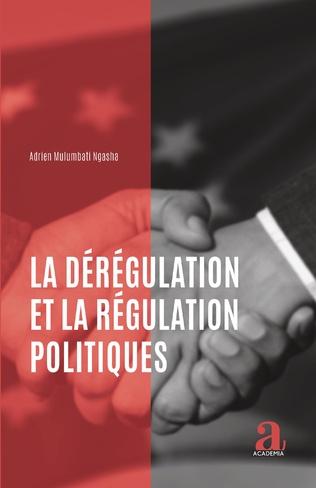 Couverture La dérégulation et la régulation politiques