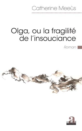 Couverture Olga, ou la fragilité de l'insouciance