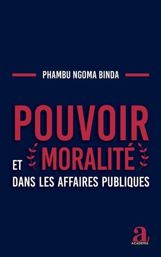 Couverture Pouvoir et moralité dans les affaires publiques