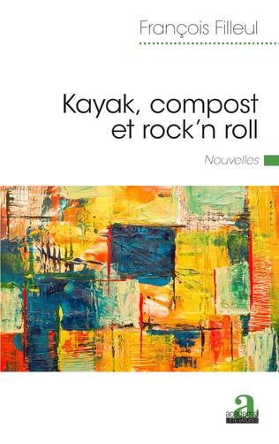 Couverture Kayak, compost et rock'n roll