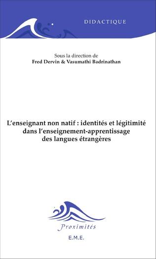 Couverture L'enseignant non-natif : identités et légitimité dans l'enseignement-apprentissage des langues étrangères