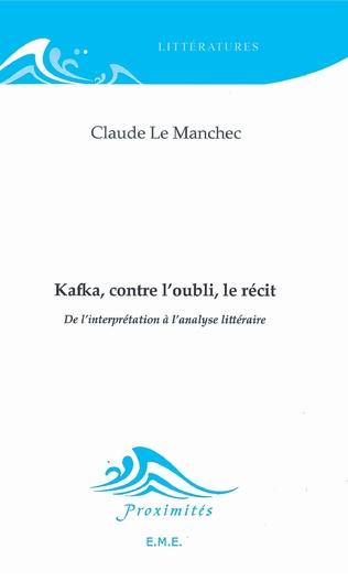 Couverture Kafka, contre l'oubli, le récit