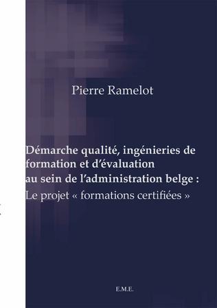 Couverture Démarche qualité, ingénieries de formation et d'évaluation au sein de l'administration belge :