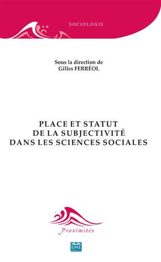 Couverture Place et statut de la subjectivité dans les sciences sociales