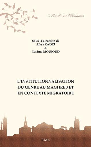 Couverture L'institutionnalisation du genre au maghreb et en contexte migratoire