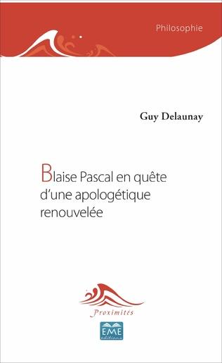 Couverture Blaise Pascal en quête d'une apologétique renouvelée