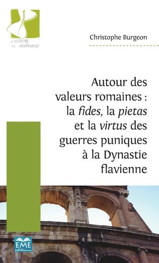 Couverture Autour des valeurs romaines : la fides, la pietas et la virtus des guerres puniques à la Dynastie flavienne