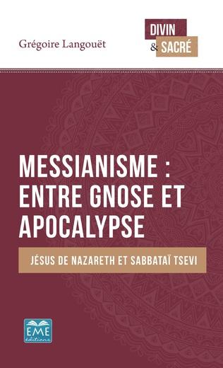 Couverture Messianisme : entre gnose et apocalypse