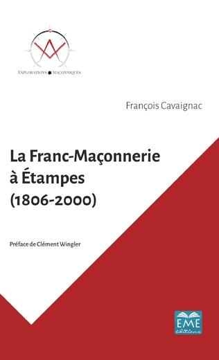 Couverture La Franc-Maçonnerie à Étampes (1806-2000)