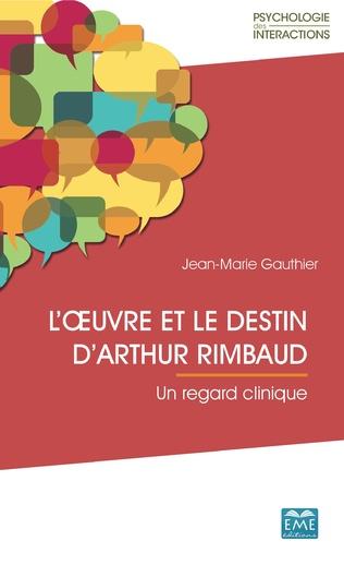 Couverture L'œuvre et le destin d'Arthur Rimbaud