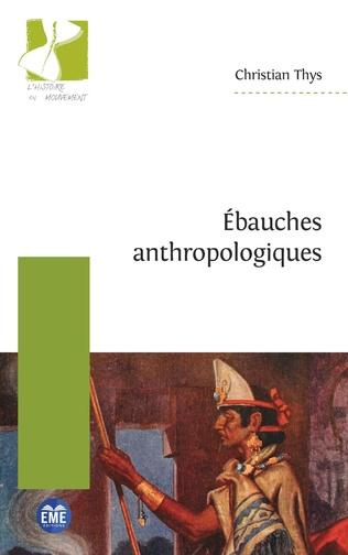 Couverture Ébauches anthropologiques
