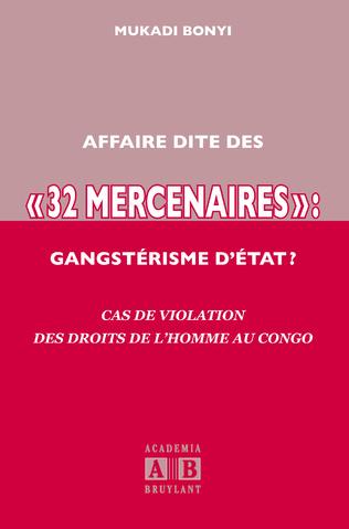 Couverture AFFAIRE DITE DES «32 MERCENAIRES», GANGSTERISME D'ETAT?