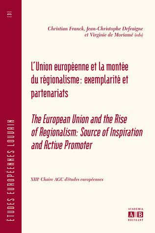 Couverture L'UNION EUROPEENNE ET LA MONTEE DU REGIONALISME: EXEMPLARITE ET PARTENARIATS