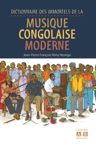 Couverture Dictionnaire des immortels de la musique congolaise moderne