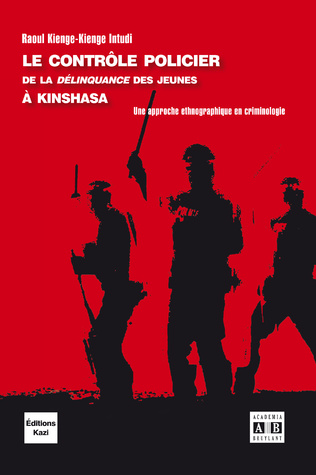 Couverture Le contrôle policier de la « délinquance » des jeunes à Kinshasa