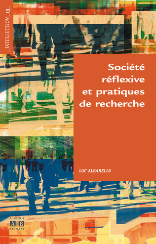 Couverture Société réflexive et pratiques de recherche
