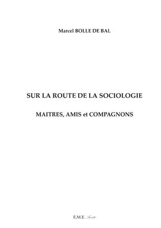 Couverture Sur la route de la sociologie : Maîtres, Amis et Compagnons